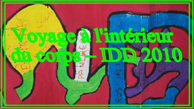 Voyage à l'intérieur du corps – IDD 2010 –