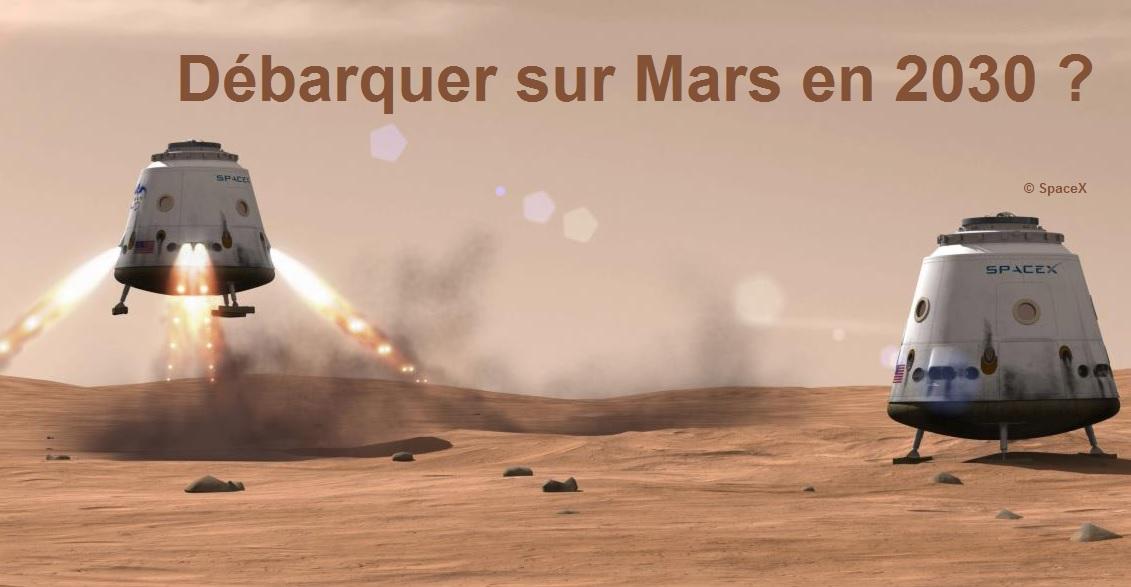 Débarquer sur Mars en 2030, est-ce réalisable ?
