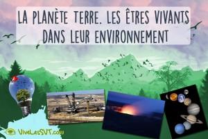 La planète Terre. Les êtres vivants dans leur environnement programme cycle 3