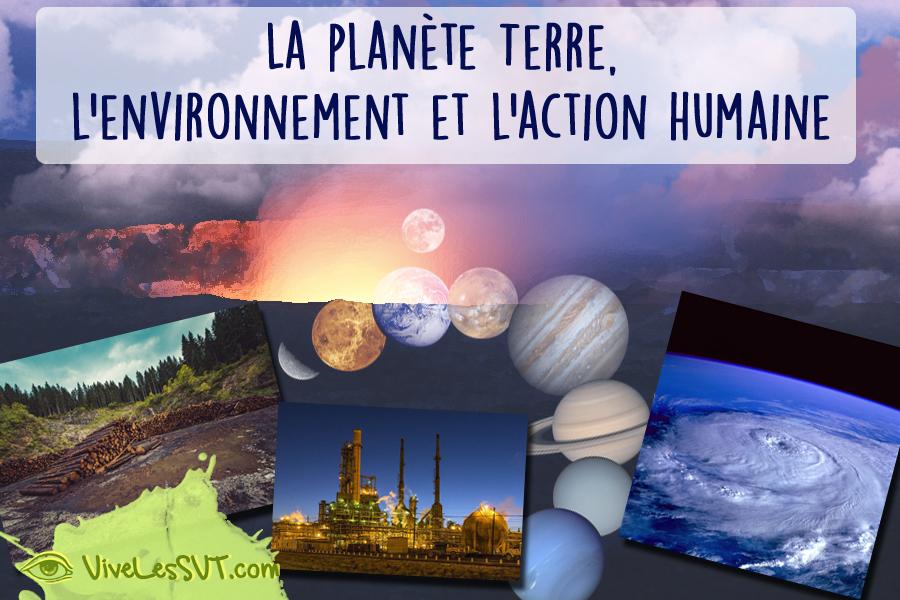 La planète Terre L'environnement et l'action humaine programmes SVT